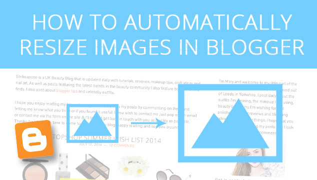How to Automatically Resize Images In Blogger